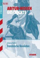 Abitur-Wissen Geschichte G8 /Franz.Revolution