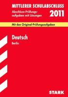 Mittlerer Schulabschluss Berlin; Deutsch 2012; Mit den Original-Prüfungsaufgaben Jahrgänge 2007-2011 mit Lösungen.
