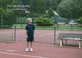 Dieter Kiessling: Stillstand in Bewegung