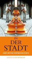 Mitten in der Stadt: Erfurter Impressionen