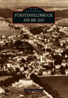 Fürstenfeldbruck 1935 bis 2010 (Sutton AB Reprint Offset SC 96 S.)