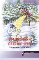 Staunemann Geschichten: Schneemann's Abenteuer