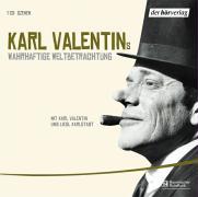 Karl Valentins wahrhaftige Weltbetrachtung: Edition Teil 1