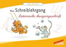 Anton & Zora: Anton und Zora: Schreiblehrgang Lateinische Ausgangsschrift: Das flexible 2-Jahres-Konzept - Erstschreiben - Erstlesen - ... - Erstlesen - Werkstattunterricht)