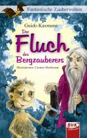 Der Fluch des Bergzauberers: Fantastische Zauberwelten: Fantastische Zauberwelten (Bd. 2)