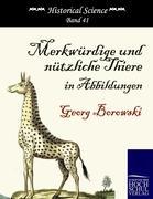 Merkwürdige und nützliche Thiere in Abbildungen Georg Borowski Author