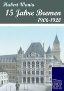 15 Jahre Bremen Hubert Wania Author