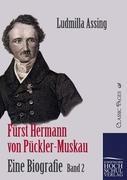 Fürst Hermann von Pückler-Muskau - Eine Biografie Ludmilla Assing Author