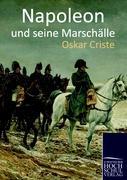Napoleon und seine Marschälle