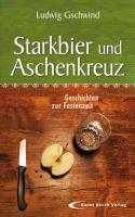 Starkbier und Aschenkreuz: Geschichten zur Fastenzeit