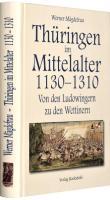 Thüringen im Mittelalter 1130?1310. [Band 3 von 6]