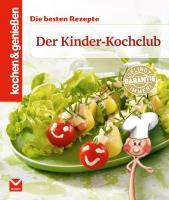 Kochen & Genießen: Der Kinder-Kochclub: Die besten Rezepte