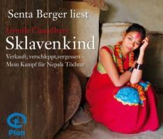 Sklavenkind: Verkauft, verschleppt, vergessen - Mein Kampf für Nepals Töchter