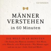 CD WISSEN - Männer verstehen in 60 Minuten, 1 CD