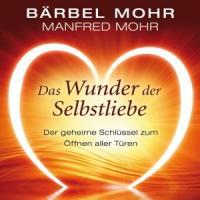 Das Wunder der Selbstliebe. Der geheime Schlüssel zum Öffnen aller Türen, 4 CDs