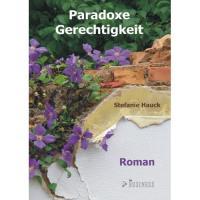 Paradoxe Gerechtigkeit - Hauck, Stefanie