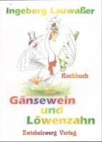 Gänsewein und Löwenzahn