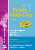 Erfolg im Mathe-Abi 2011 Hessen Prüfungsaufgaben Grundkurs GTR + CAS