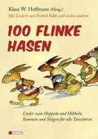 100 flinke Hasen: Lieder zum Hoppeln und Hibbeln, Summen und Singen für alle Tanzbären. Mit Liedern von Fredrik Vahle und vielen anderen