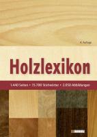 Holzlexikon: Das Standardwerk für die Holz- und Forstwirtschaft