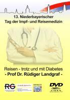 Medreport.TV - Prof. Dr. Rüdiger Landgraf - Reisen - trotz und mit Diabetes - Landgraf, Rüdiger