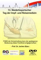 FSME - die Schutzimpfung kann der gestiegenen Bedeutung dieser Krankheit entgegenwirken - Süss, Jochen; Ebert, Christian