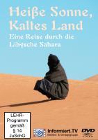 Informiert.TV - Heiße Sonne, Kaltes Land - Reise durch die Libysche Sahara - Lackinger, Egon; Lackinger, Egon