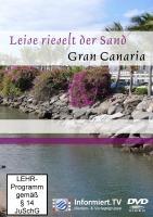 Informiert.TV - Leise rieselt der Sand - Gran Canaria - Lackinger, Egon; Lackinger, Egon