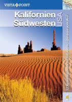 Kalifornien und Südwesten USA: 12 Reiseregionen - 24 Routen - Service von A-Z (Vista Point Reiseführer)