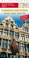 City Guide Flämische Kunststädte: Antwerpen, Brügge, Brüssel, Gent