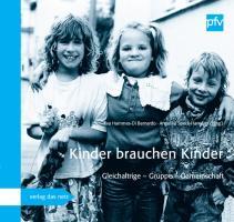 Kinder brauchen Kinder: Gleichaltrige ? Gruppe ? Gemeinschaft