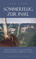 Sommerflug zur Insel: Späte Hommage an eines der größten Kinderferienlager der DDR auf Usedom