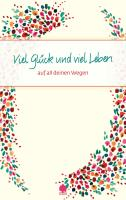Viel Glück und viel Leben: auf all deinen Wegen (Eschbacher Präsente)