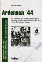 Ardennen '44: Der Einsatz der 26. Volks-Grenadier-Division. Ehemalige Rheinisch-Westfälische 26. Inf. Div. bei den Kämpfen um Bastogne