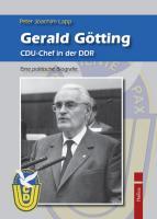 Gerald Götting. CDU-Chef in der DDR