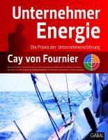 UnternehmerEnergie: Die Praxis der Unternehmensführung