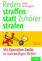 """Reden straffen statt Zuhörer strafen: Mit """"Operation Zwille"""" zu kurzweiligen Reden (Whitebooks)"""