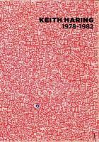 Keith Haring 1978-1982