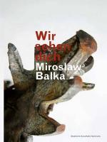 Miroslaw Balka: Wir Sehen Dich Miroslaw Balka Artist