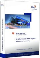 Strukturwandel in der Logistik: Wissenschaft und Praxis im Dialog (BVL-Schriftenreihe Wirtschaft und Logistik)