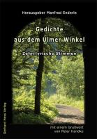 Gedichte aus dem Ulmer Winkel: Zehn lyrische Stimmen