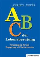 ABC der Lebensberatung: Grundregeln für die Begegnung mit Ratsuchenden