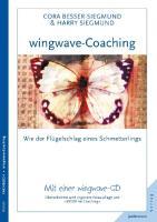 """wingwave-Coaching: wie der Flügelschlag eines Schmetterlings: Überarbeitete und erweiterte Neuauflage von """"EMDR im Coaching"""". Mit einer wingwave-CD"""