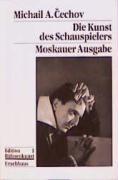Die Kunst des Schauspielers: Moskauer Ausgabe. Mit einer biographischen Skizze (Edition Bühnenkunst)