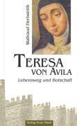 Teresa von Avila: Lebensweg und Botschaft (Große Gestalten des Glaubens)