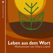 Leben aus dem Wort: Meditationen (Spiritualität)