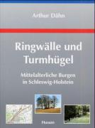 Ringwälle und Turmhügel: Mittelalterliche Burgen in Schleswig-Holstein