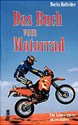 Das Buch vom Motorrad: Eine Kulturgeschichte auf zwei Rädern