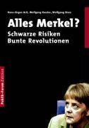 Alles Merkel?: Schwarze Risiken. Bunte Revolutionen