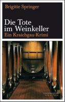 Die Tote im Weinkeller: Ein Kraichgau-Krimi (Lindemanns Bibliothek)